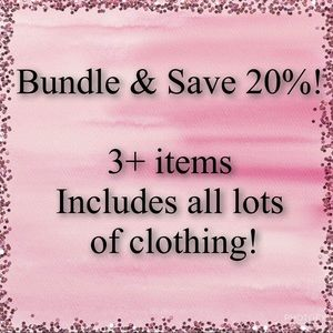 Bundle 3+ items & save 20% includes clothing lots